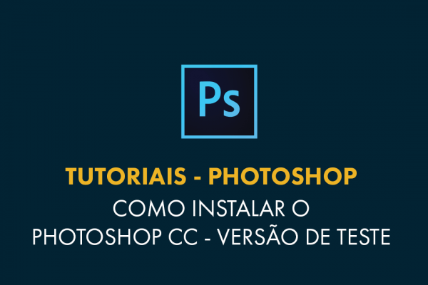 Como baixar e instalar o Photoshop CC - Versão de Teste 1
