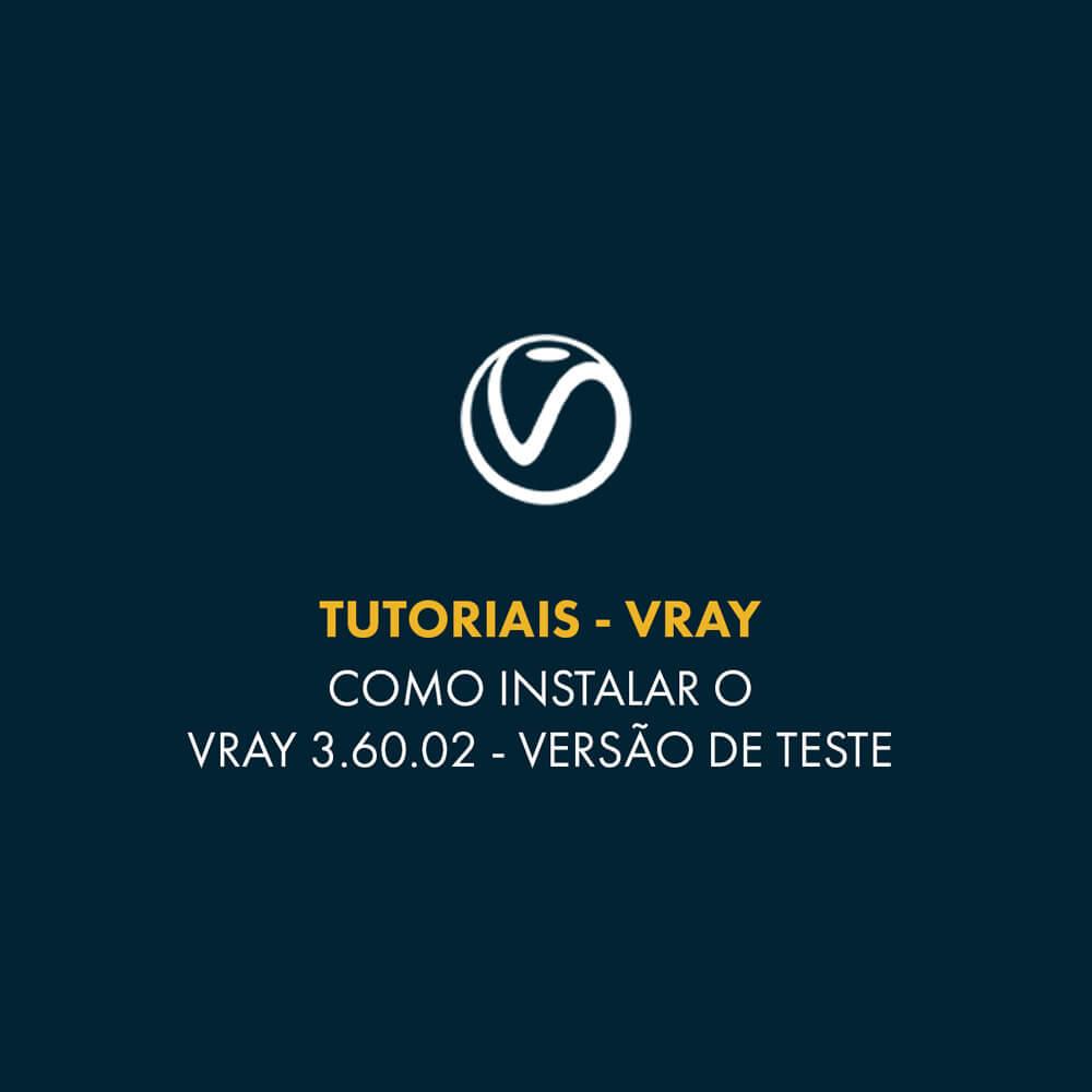 Como baixar e instalar o Vray 3.6