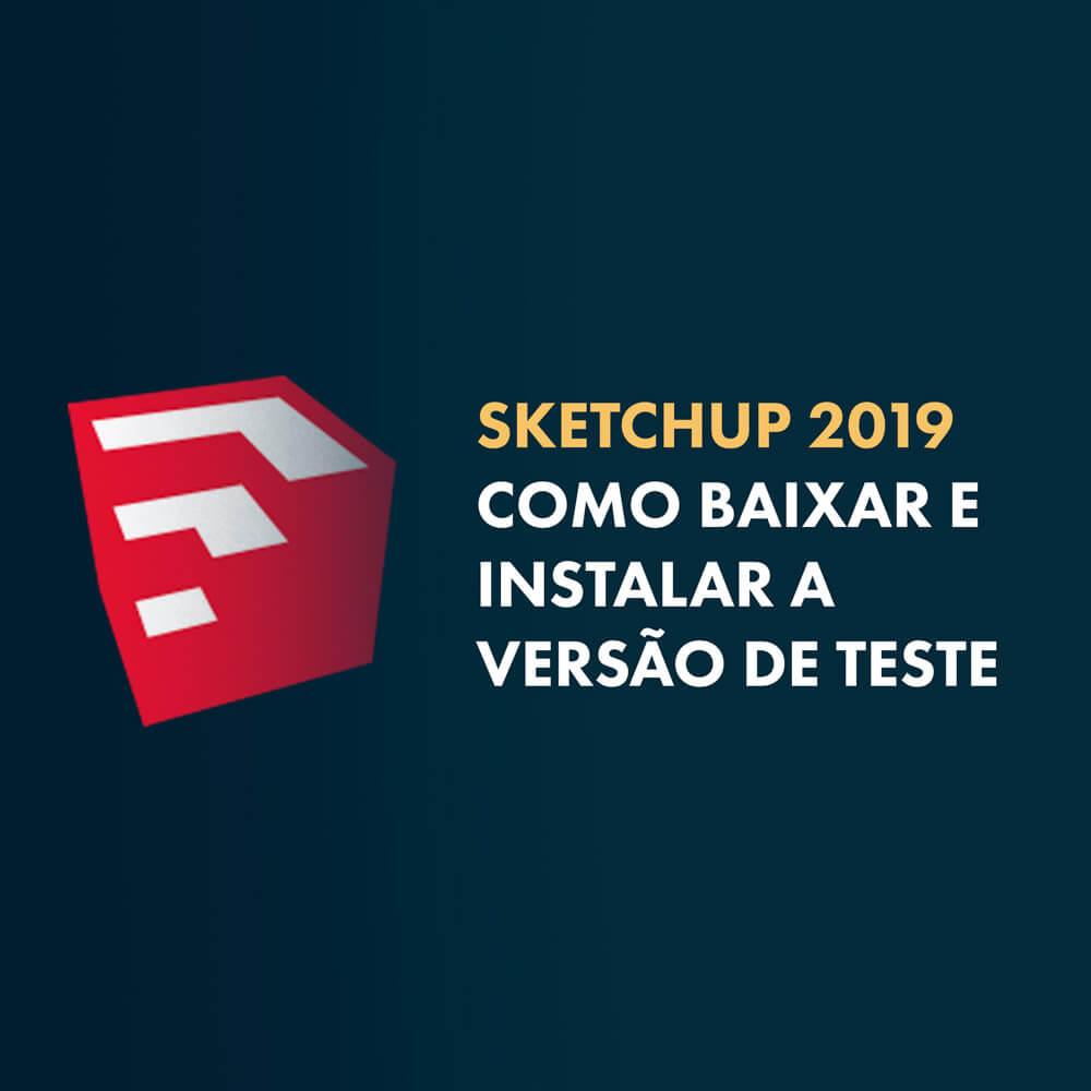 Como baixar e Instalar o Sketchup 2019 - Versão de Teste