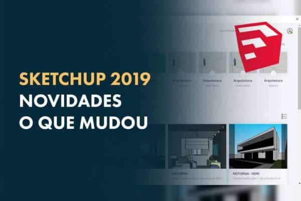 Sketchup 2019 | Novidades o que mudou