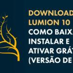Download Lumion 10: Como baixar, instalar e ativar