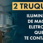 2 Truques sobre iluminação de Maquete Eletrônica que NÃO te contaram