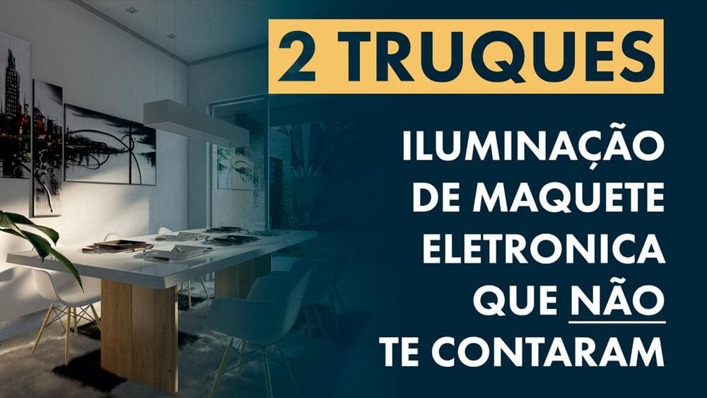 2-Truques-sobre-iluminação-de-Maquete-Eletrônica-que-NÃO-te-contaram