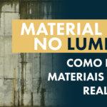 PBR no Lumion: Como criar Materiais Realistas