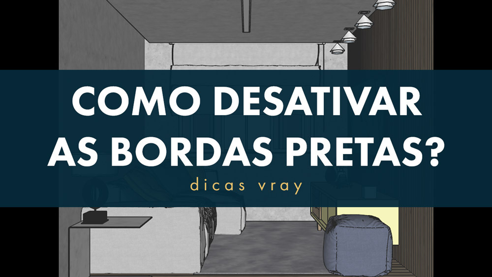 borda preta no vray do sketchup