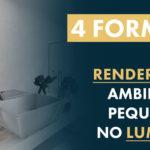 Como renderizar ambientes Pequenos no Lumion: [4 DICAS]