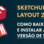Download Sketchup e Layout 2020: Como Baixar e Instalar