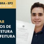 Aprovação de Projeto de Prefeitura: 11 Documentos pedidos