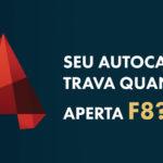 F8 travando no AutoCAD: Resolva com 1 atalho