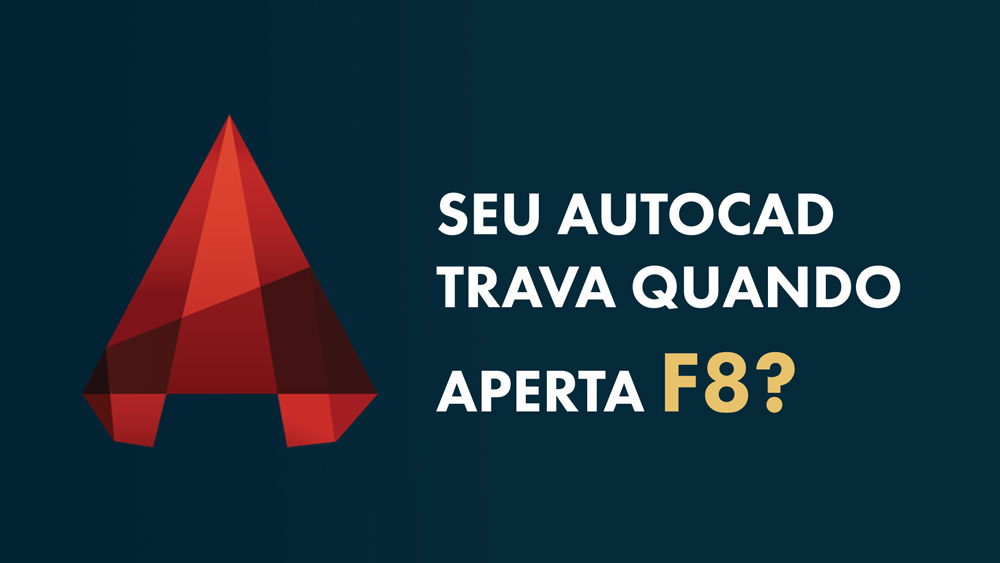F8 travando no AutoCAD