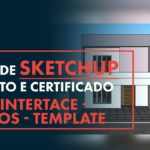 Tutorial Sketchup: 4 dicas para aprender
