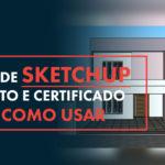 Como usar o Sketchup: Guia passo a passo