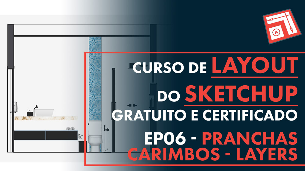 pranchas Carimbos e Layers no Layout do Sketchup