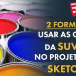Cores da Suvinil no Sketchup: 2 formas de usar
