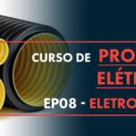 Eletrodutos: Tudo o que você precisa saber