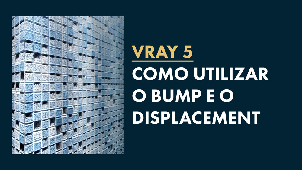 VRAY-5-BUMP-E-DISPLACEMENT