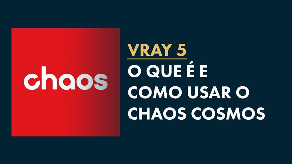 vray chaos cosmos