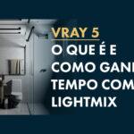 Vray Light Mix: Configure as Luzes sem Renderizar novamente