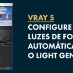 Vray Light Gen: O Gerador de Luz Automática do Vray