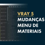 Vray Menu Materials: Tudo o que você precisa saber