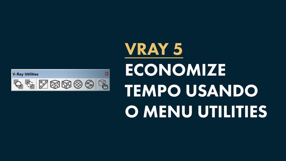menu vray Utilities