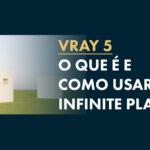 Vray Infinite Plane: Tudo o que você precisa saber