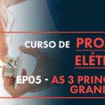 Grandezas Elétricas: As 3 Principais para o Projeto Elétrico