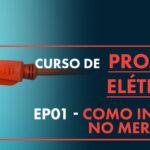 Como iniciar no Mercado de Projetos Elétricos