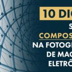 Fotografia na Maquete Eletrônica: 10 Dicas sobre Composição