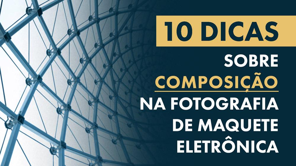 DICAS-SOBRE-COMPOSIÇÃO-MAQUETE-ELETRONICA